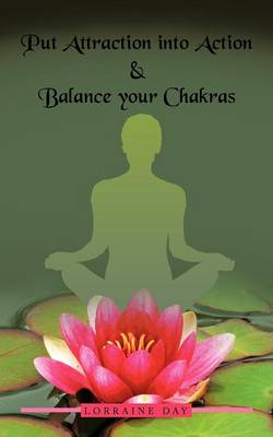 Put Attraction into Action & Balance Your Chakras