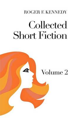 Collected Short Fiction: Volume 2