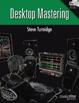 Steve Turnidge: Desktop Mastering