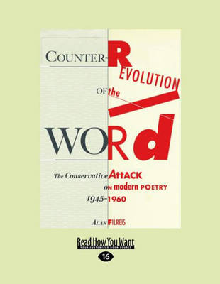 Counter-Revolution of the Word (2 Volume Set): The Conservative Attack on Modern Poetry, 1945-1960