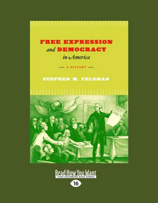 Free Expression and Democracy in America (2 Volume Set): A History