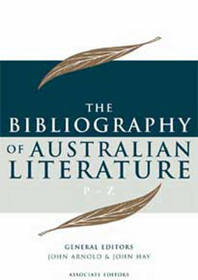 THE Bibliography of Australian Literature (P-Z) Volume 4 (2 Volume Set)