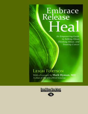 Embrace, Release, Heal: (2 Volume Set): An Empowering Guide to Talking About, Thinking About, and Treating Cancer