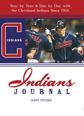 Indians Journal (3 Volume Set): Year-by-Year and Day-by-Day with the Cleveland Indians Since 1901