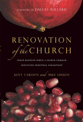 Renovation of the Church (1 Volume Set): What Happens When a Seeker Church Discovers Spiritual Formation