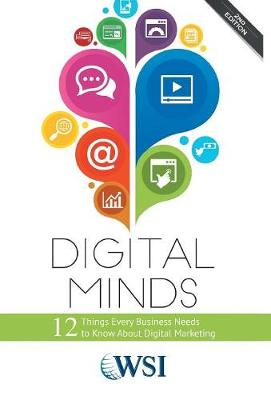 Digital Minds (2): 12 Things Every Business Owner Needs to Know about Digital Marketing (Second Edition)