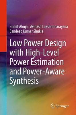 Low Power Design with High-Level Power Estimation and Power-Aware Synthesis