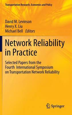 Network Reliability in Practice: Selected Papers from the Fourth International Symposium on Transportation Network Reliability