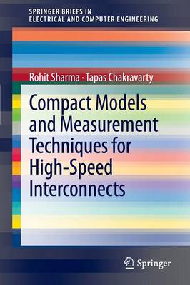 Compact Models and Measurement Techniques for High-Speed Interconnects