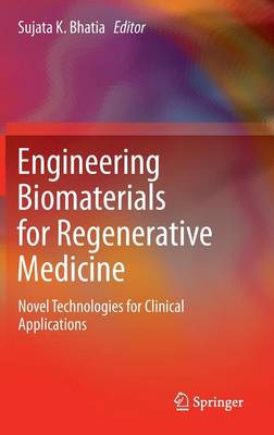 Engineering Biomaterials for Regenerative Medicine: Novel Technologies for Clinical Applications