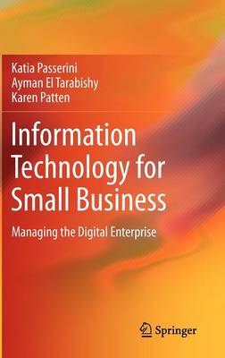 Information Technology for Small Business: Managing the Digital Enterprise
