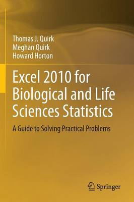 Excel 2010 for Biological and Life Sciences Statistics: A Guide to Solving Practical Problems