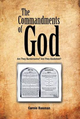 The Commandments of God: Are They Burdensome? Are They Abolished?