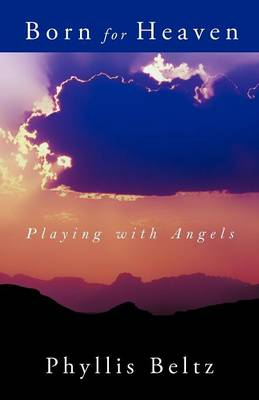 Born for Heaven: Playing with Angels