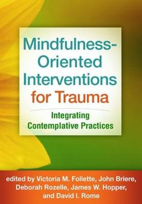 Mindfulness-Oriented Interventions for Trauma: Integrating Contemplative Practices