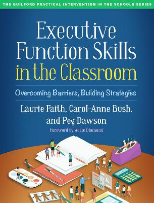 Executive Function Skills in the Classroom: Overcoming Barriers, Building Strategies