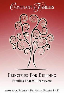 Principles for Building Families That Will Persevere: Covenant Families
