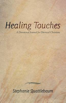 Healing Touches: A Devotional Journal for Divorced Christians