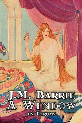 A Window in Thrums by J. M. Barrie, Fantasy, Fairy Tales, Folk Tales, Legends & Mythology