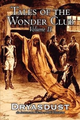 Tales of the Wonder Club, Vol. II of III by Alexander Huth, Fiction, Fantasy