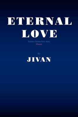 Eternal Love: Science Fiction Love Story