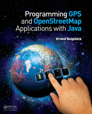 Programming GPS and OpenStreetMap Applications with Java: The RealObject Application Framework
