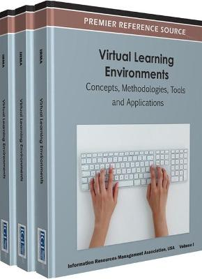 Virtual Learning Environments: Concepts, Methodologies, Tools and Applications