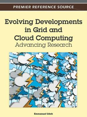 Evolving Developments in Grid and Cloud Computing: Advancing Research