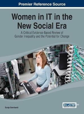 Women in IT in the New Social Era: A Critical Evidence-Based Review of Gender Inequality and the Potential for Change