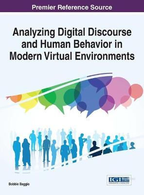 Analyzing Digital Discourse and Human Behavior in Modern Virtual Environments