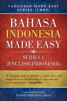 Bahasa Indonesia Made Easy: Language Made Easy Series (Lmes)