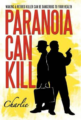 Paranoia Can Kill: Waking a Retired Killer Can Be Dangerous to Your Health