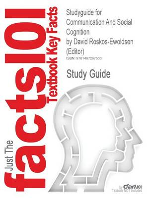 Studyguide for Communication and Social Cognition by (Editor), David Roskos-Ewoldsen, ISBN 9780805853551