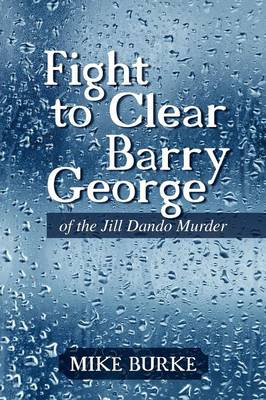 Fight to Clear Barry George: of the Jill Dando Murder