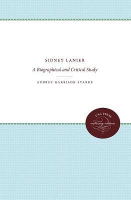Sidney Lanier: A Biographical and Critical Study