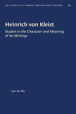 Heinrich von Kleist: Studies in the Character and Meaning of his Writings