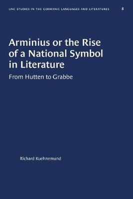 Arminius or the Rise of a National Symbol in Literature: From Hutten to Grabbe