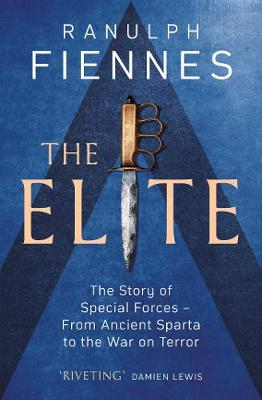The Elite: The Story of Special Forces - From Ancient Sparta to the War on Terror