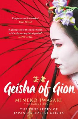 Geisha of Gion: The True Story of Japan's Foremost Geisha