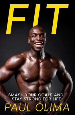 Fit: Smash your goals and stay strong for life