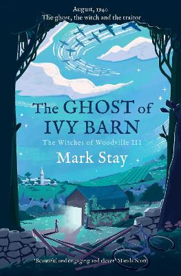 The Ghost of Ivy Barn: The Witches of Woodville 3