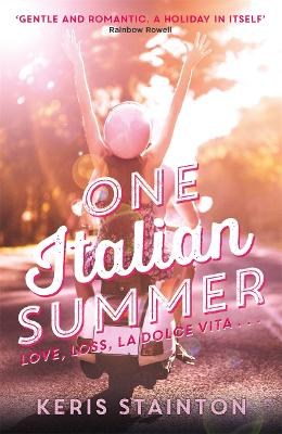 One Italian Summer: 'Gentle and romantic. A holiday in itself' Rainbow Rowell