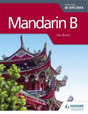 Mandarin B for the IB Diploma - student's book