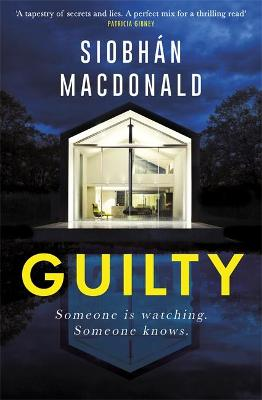 Guilty: 'Someone is watching.  Someone knows...' A gripping Irish psychological suspense from the ebook-bestselling author