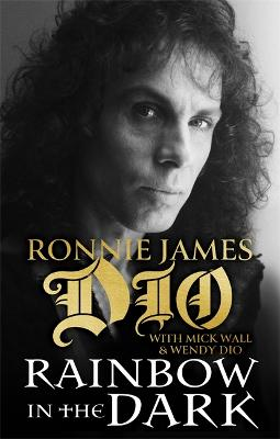 Rainbow in the Dark: The Autobiography of Ronnie James Dio