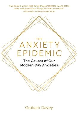 The Anxiety Epidemic: The Causes of our Modern-Day Anxieties