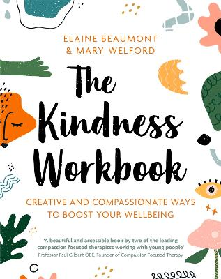 The Kindness Workbook: Creative and Compassionate Ways to Boost Your Wellbeing