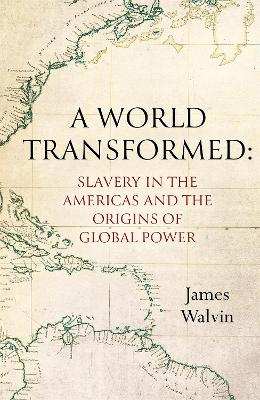 Slavery in the Americas: The World Transformed