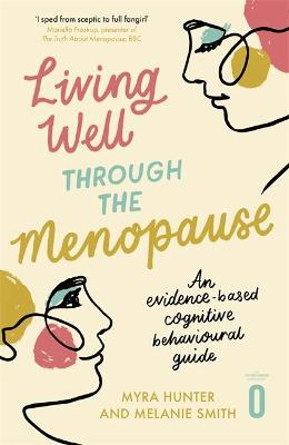 Living Well Through The Menopause: A Self-help Guide Using Cognitive Behavioural Techniques