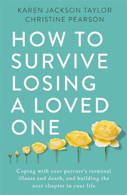 How to Survive Losing a Loved One: A Practical Guide to End of Life Planning